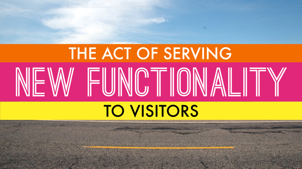 NEW FUNCTIONALITY THE ACT OF SERVING TO VISITORS