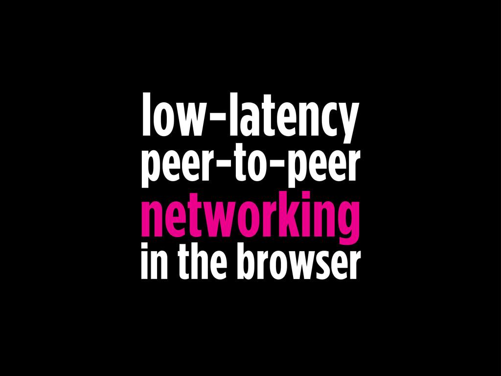 low-latency peer-to-peer networking in the b...