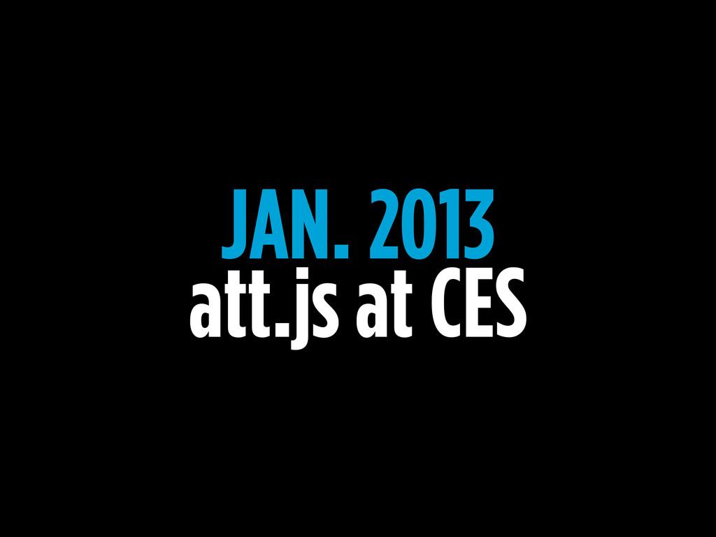 JAN. 2013 att.js at CES