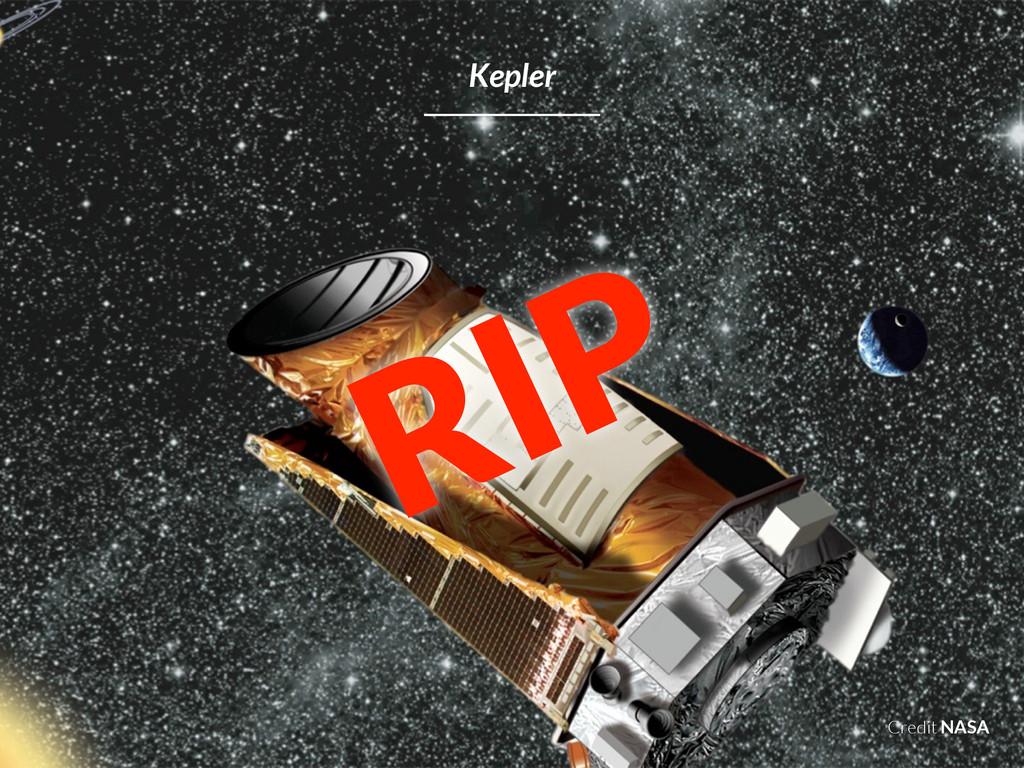 Credit NASA Kepler RIP