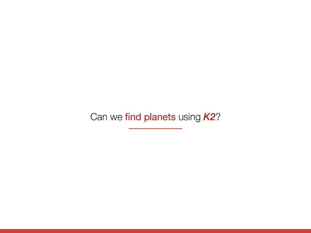 Can we find planets using K2?