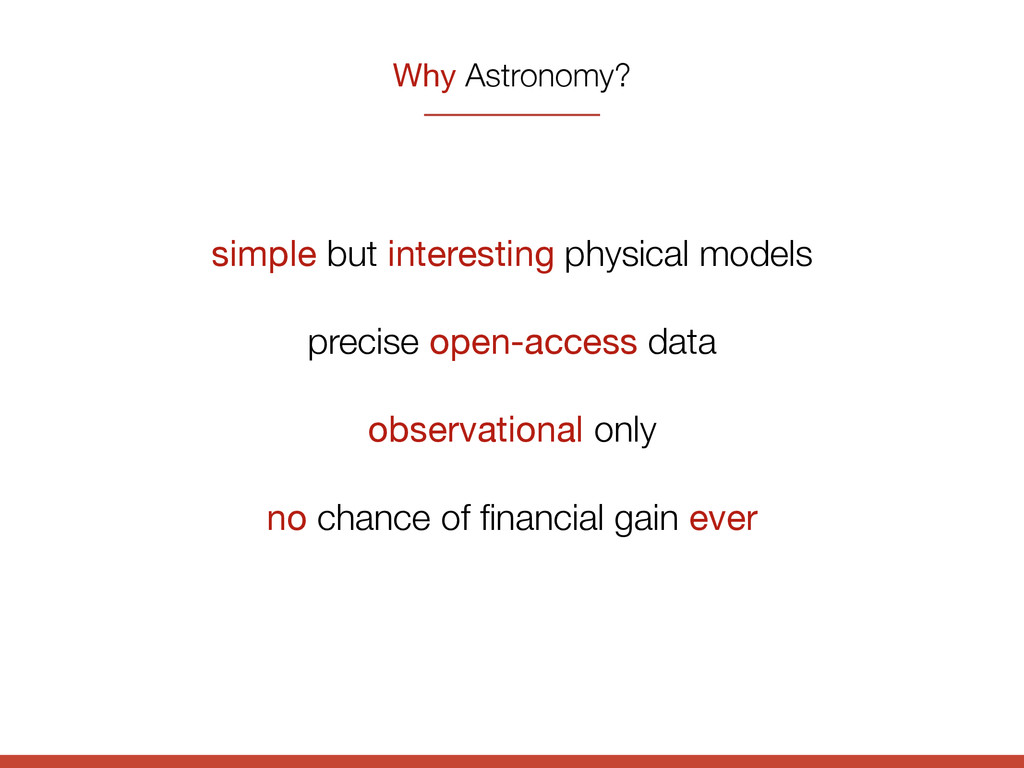 Why Astronomy? simple but interesting physical ...