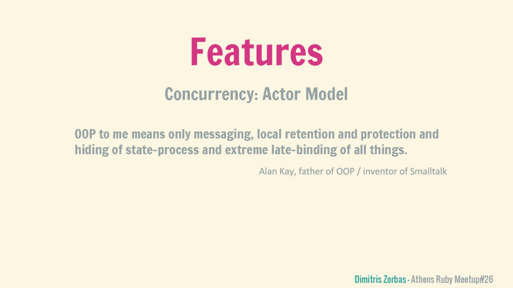 Concurrency: Actor Model Features Dimitris Zorb...