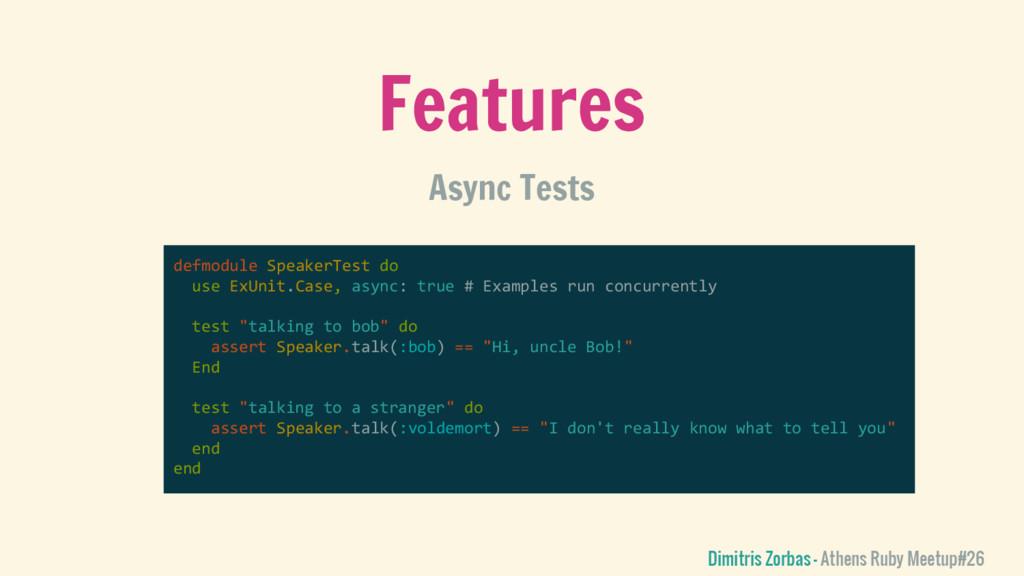 Features Async Tests defmodule SpeakerTest do u...