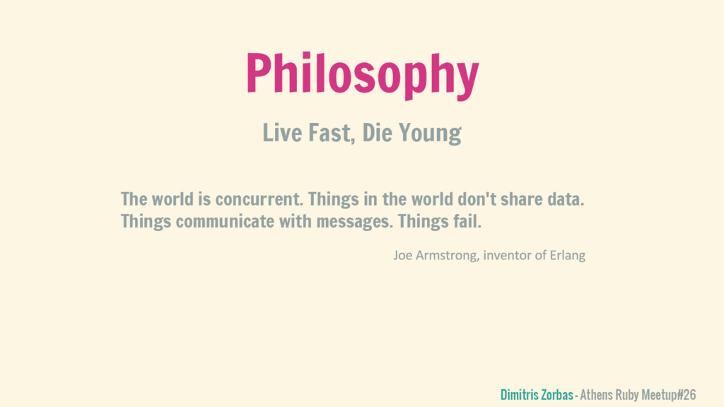 Live Fast, Die Young Philosophy Dimitris Zorbas...