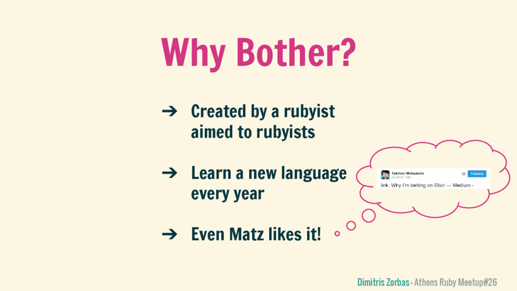 Why Bother? ➔ Created by a rubyist aimed to rub...