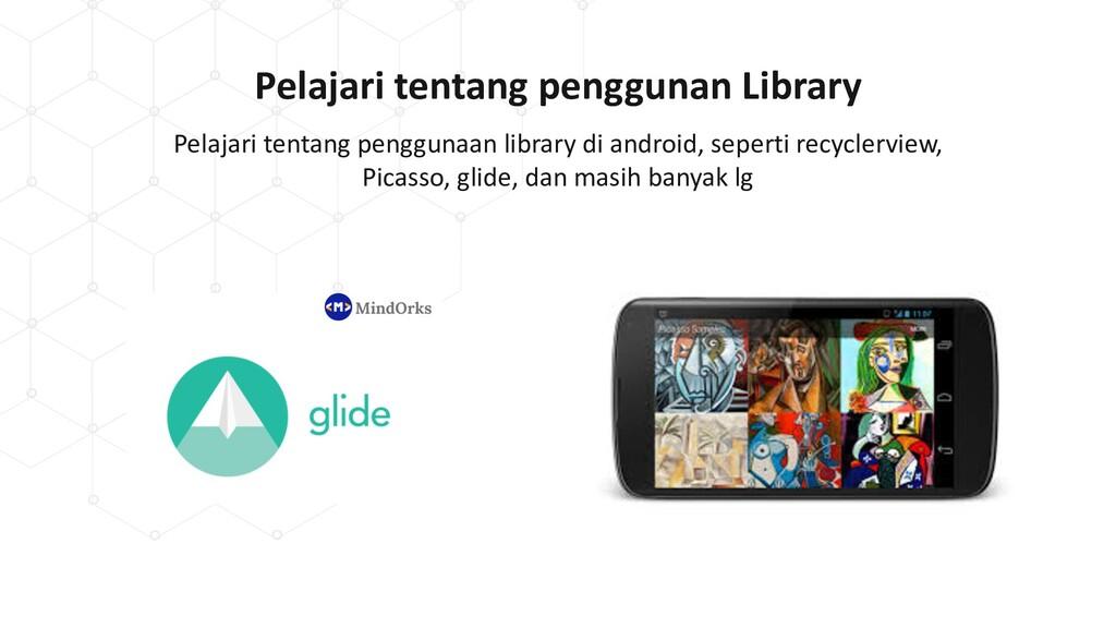 Pelajari tentang penggunan Library Pelajari ten...
