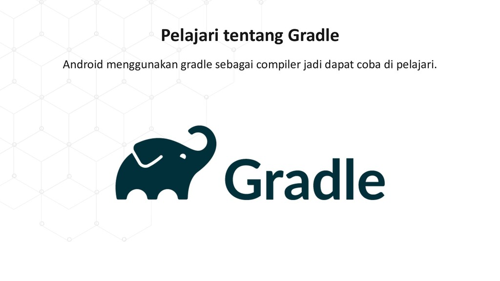 Pelajari tentang Gradle Android menggunakan gra...