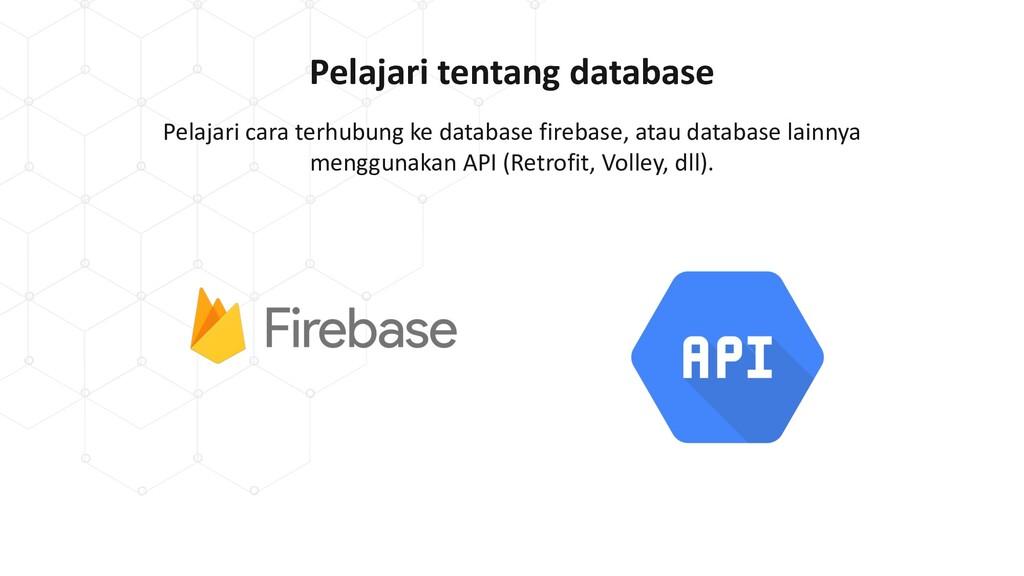 Pelajari tentang database Pelajari cara terhubu...