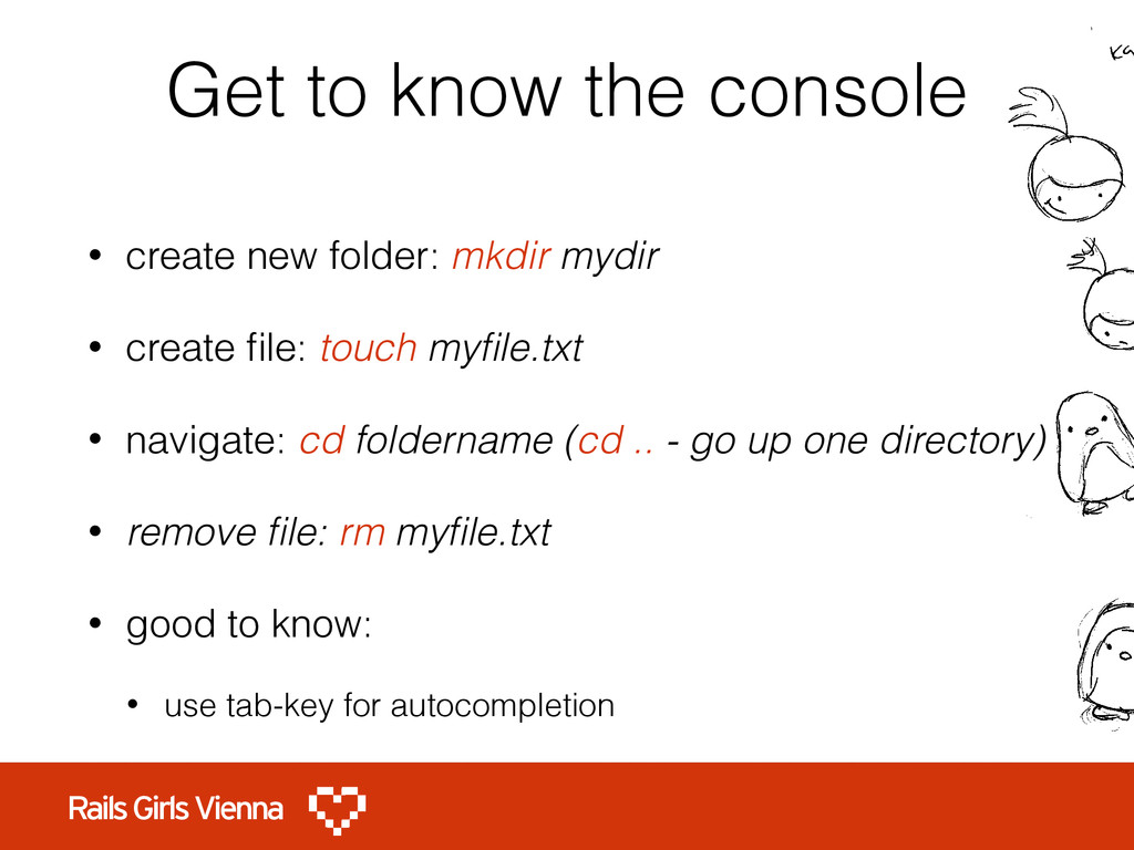 Get to know the console • create new folder: mk...