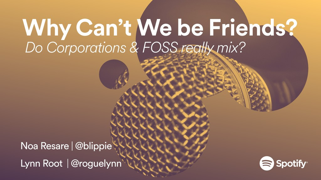 Why Can't We be Friends? Do Corporations & FOSS...
