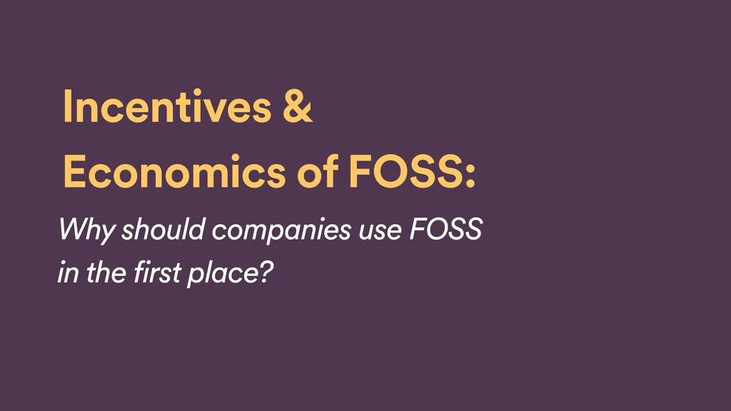 Why use FOSS? ‣ Stand on the shoulders of giant...