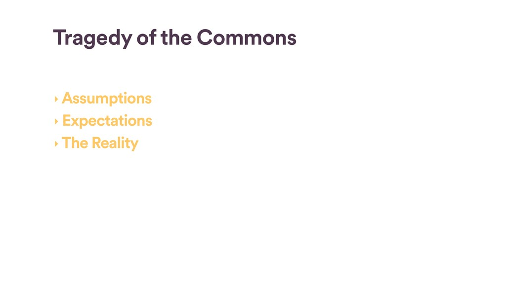 Tragedy of the Commons, continued