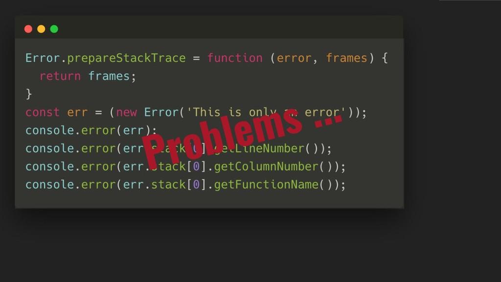 Problems ...