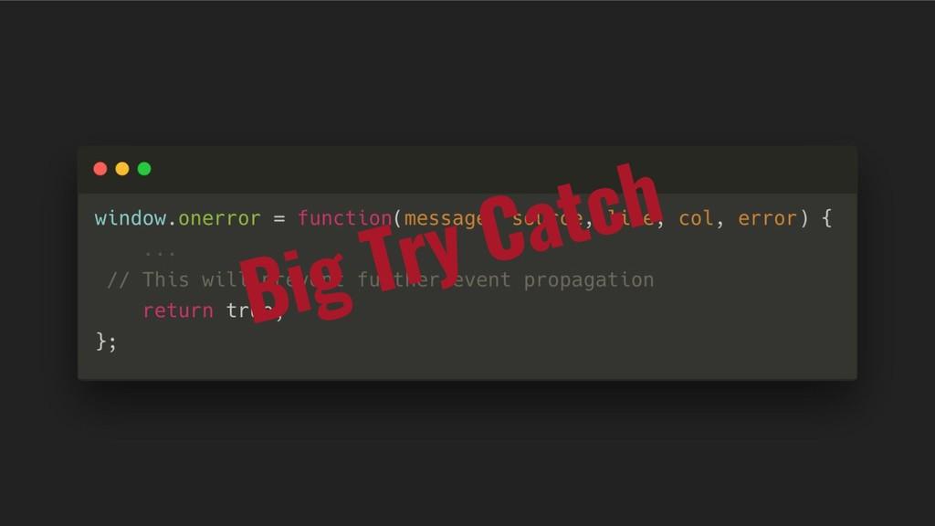 Big Try Catch