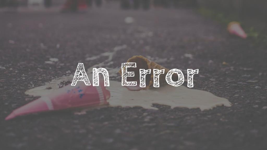 An Error