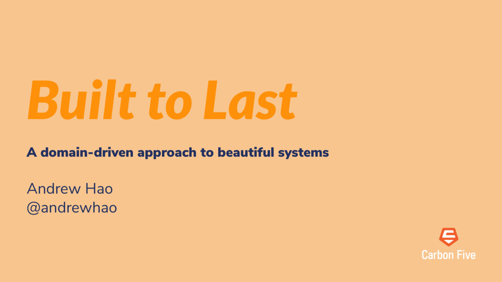 Built to Last A domain-driven approach to beaut...