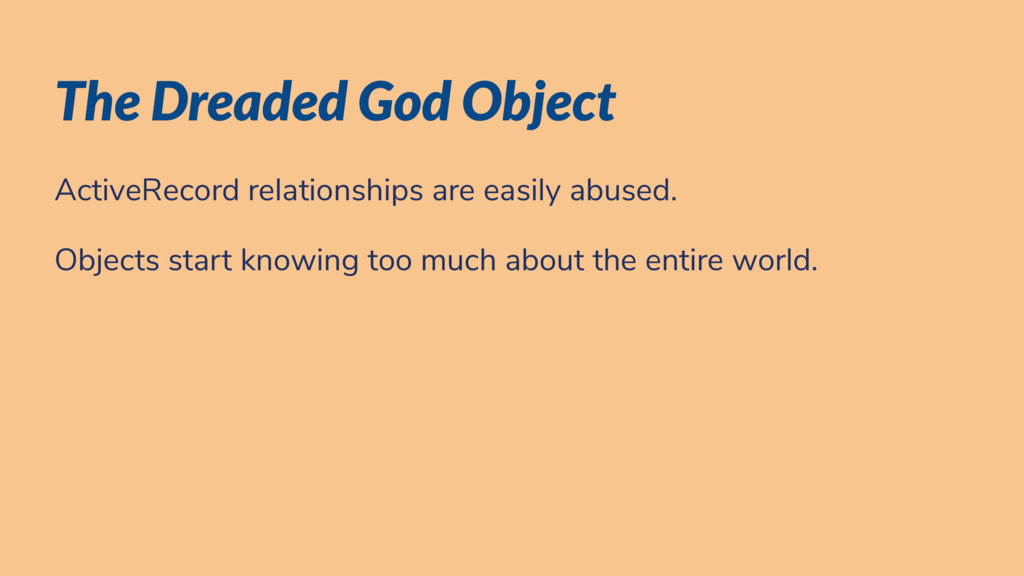 The Dreaded God Object ActiveRecord relationshi...