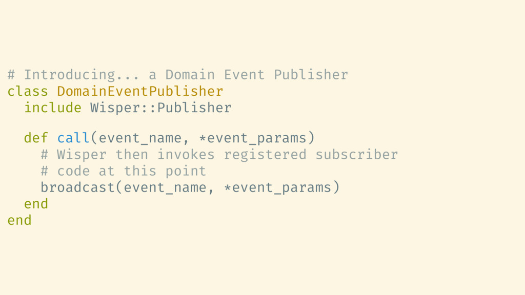 # Introducing... a Domain Event Publisher class...