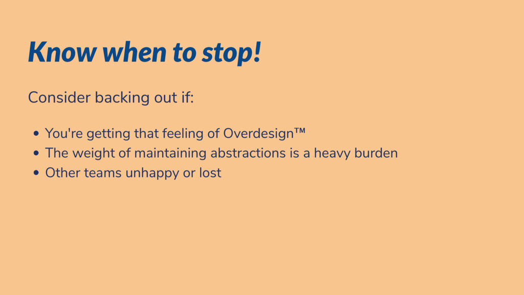 Know when to stop! Consider backing out if: You...