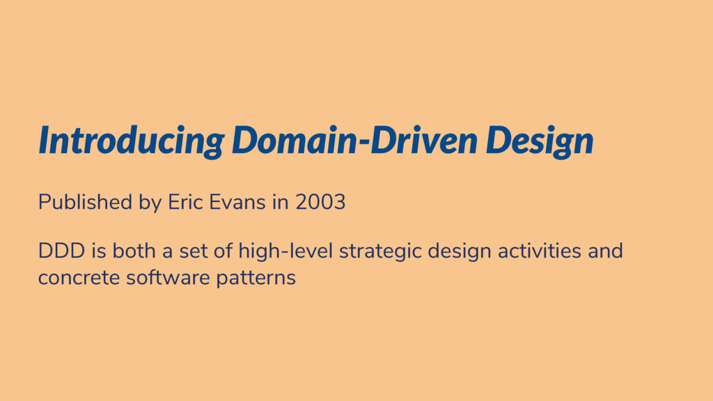 Introducing Domain-Driven Design Published by E...
