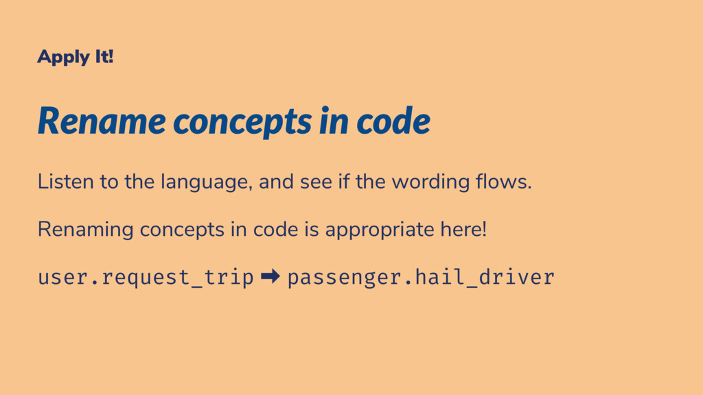 Apply It! Rename concepts in code Listen to the...