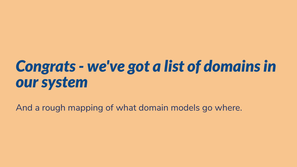 Congrats - we've got a list of domains in our s...