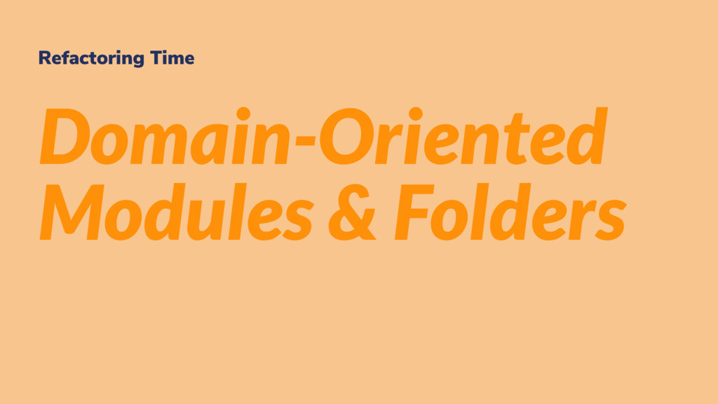 Refactoring Time Domain-Oriented Modules & Fold...