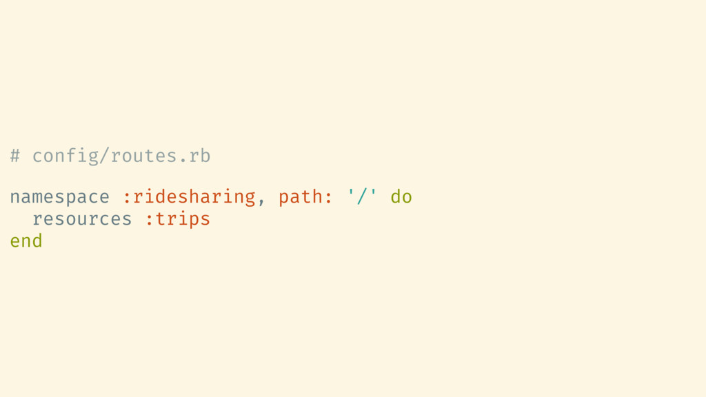 # config/routes.rb namespace :ridesharing, path...