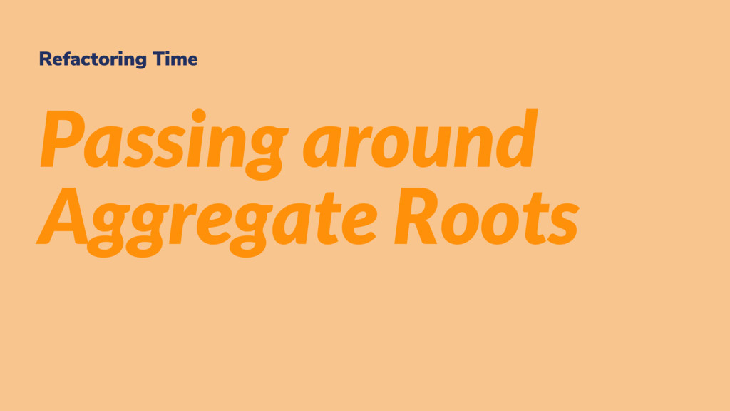 Refactoring Time Passing around Aggregate Roots