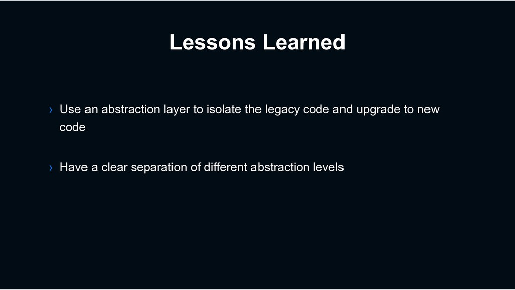 Lessons Learned › Have a clear separation of di...