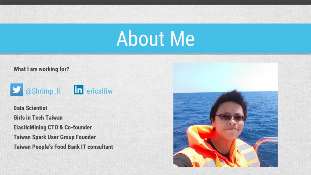 About Me @Shrimp_li ericalitw What I am working...