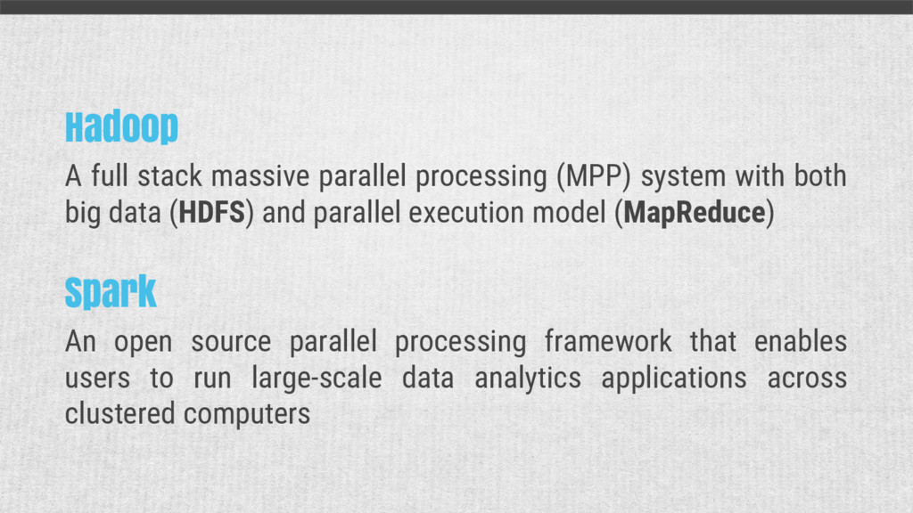 Hadoop A full stack massive parallel processing...