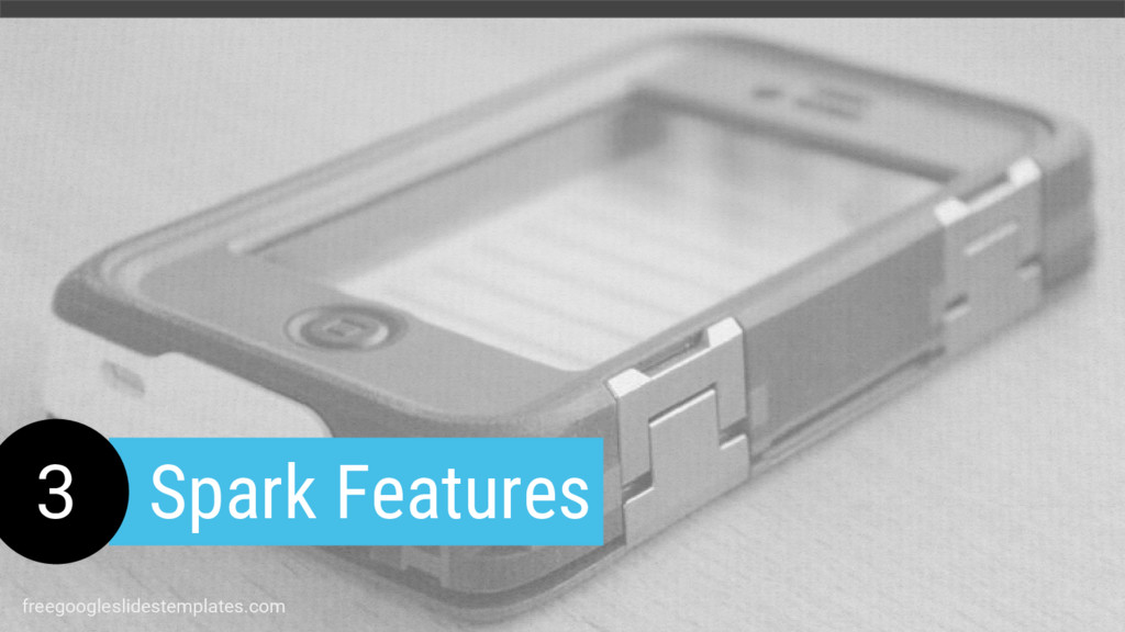 3 Spark Features freegoogleslidestemplates.com