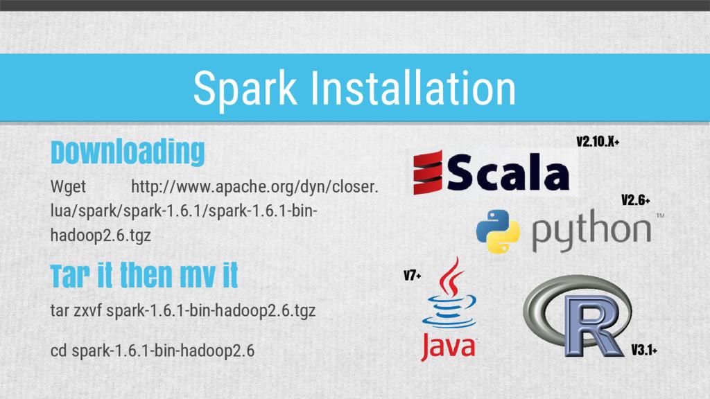 Spark Installation Downloading Wget http://www....