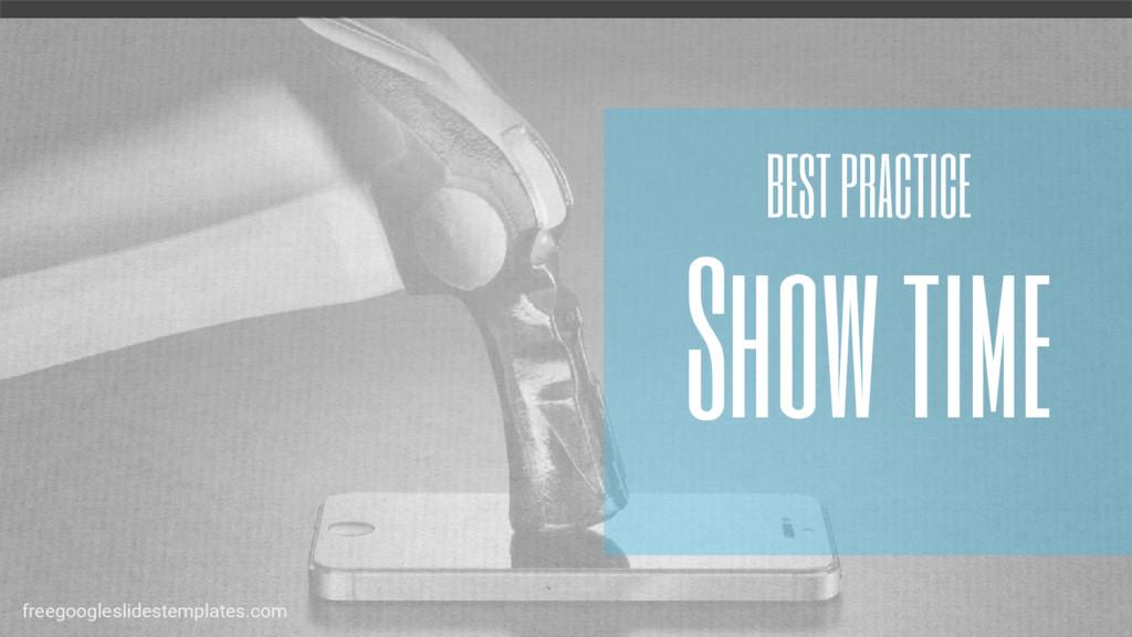 BEST PRACTICE Show time freegoogleslidestemplat...
