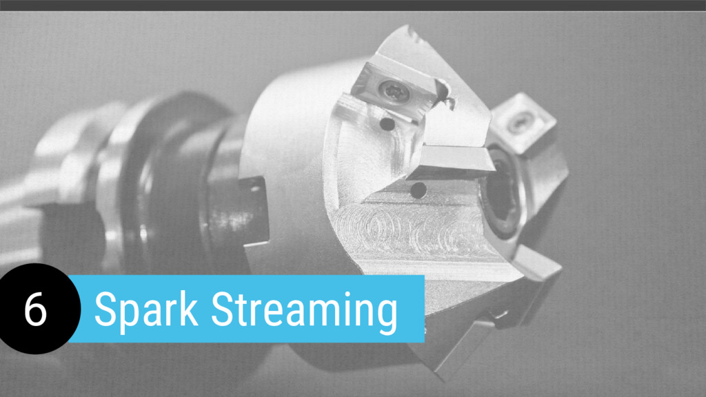 6 Spark Streaming