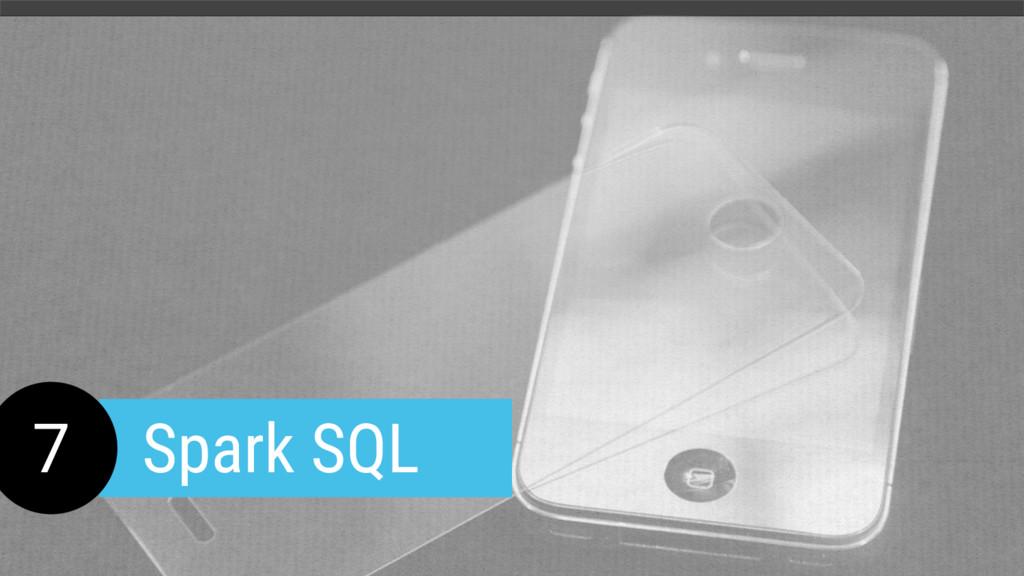 7 Spark SQL