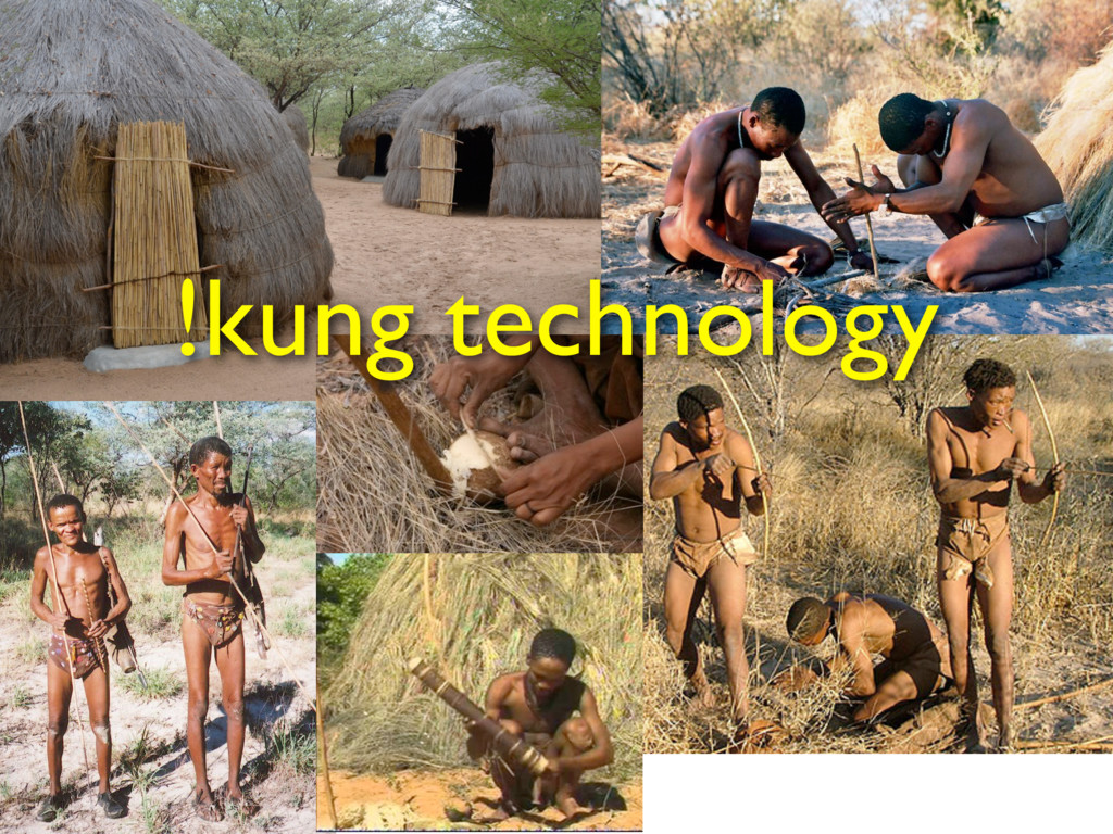 !kung technology