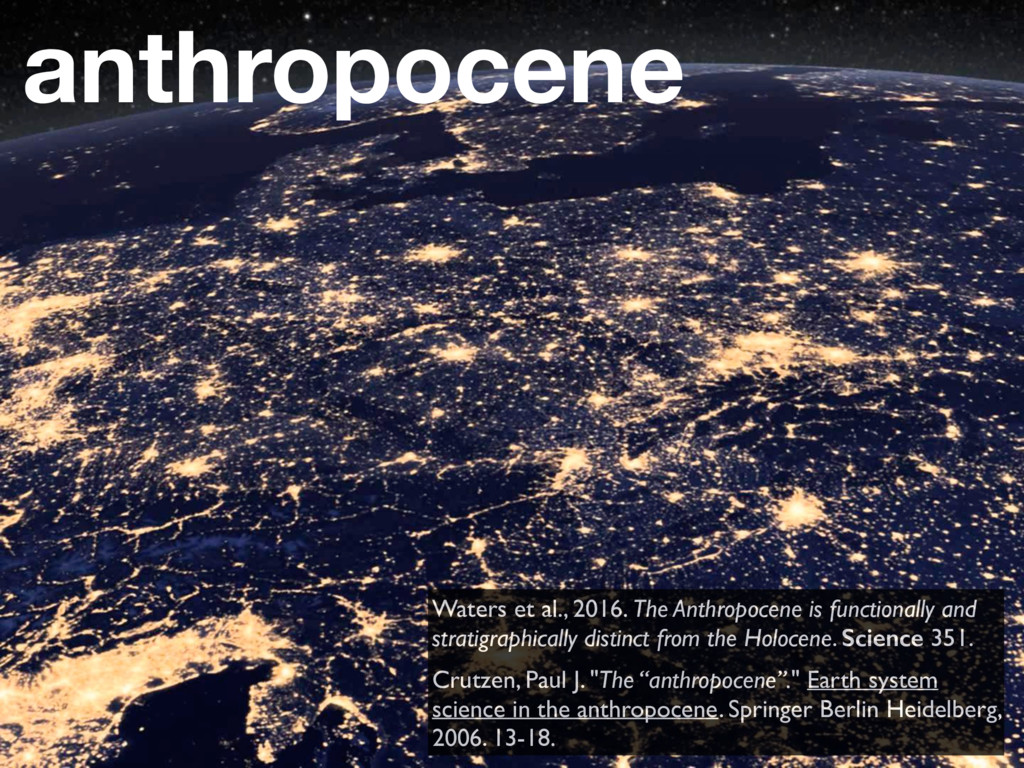 anthropocene Waters et al., 2016. The Anthropoc...