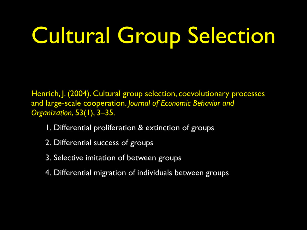 Cultural Group Selection Henrich, J. (2004). Cu...
