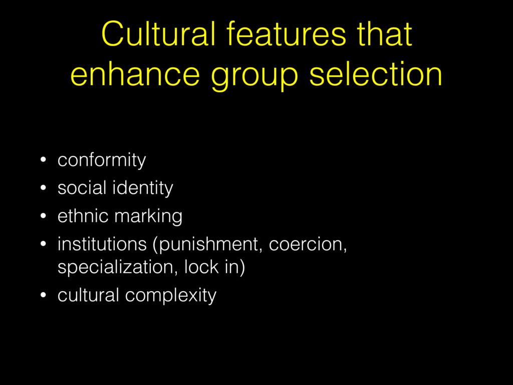 Cultural features that enhance group selection ...