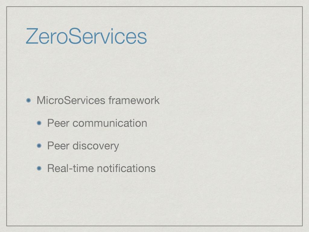 ZeroServices MicroServices framework  Peer comm...