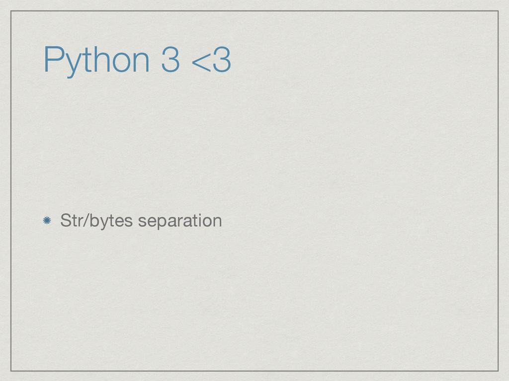 Python 3 <3 Str/bytes separation