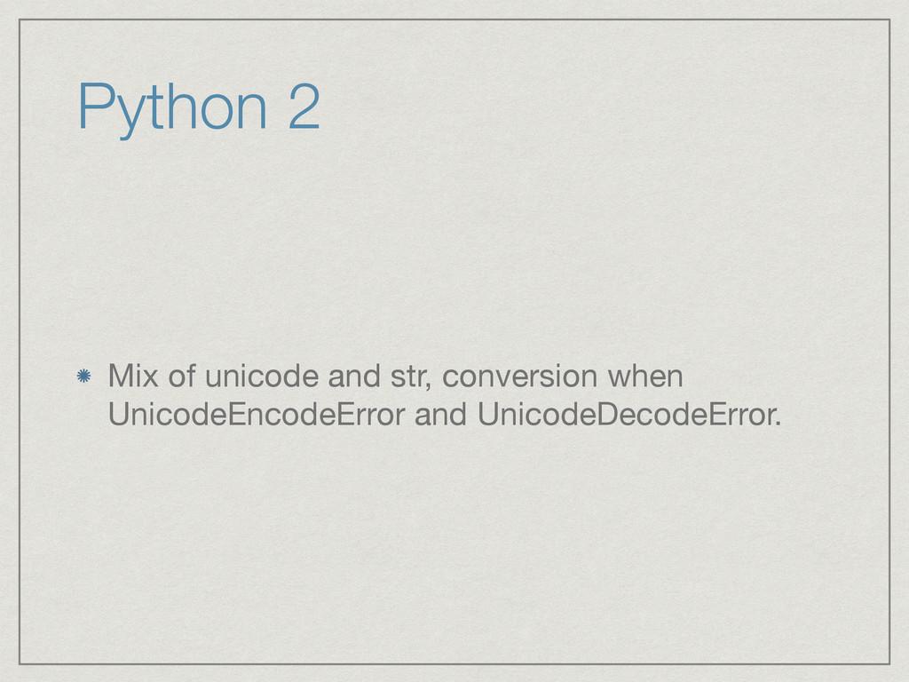 Python 2 Mix of unicode and str, conversion whe...