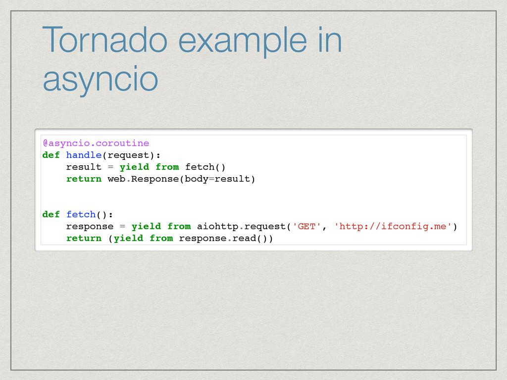Tornado example in asyncio @asyncio.coroutine d...