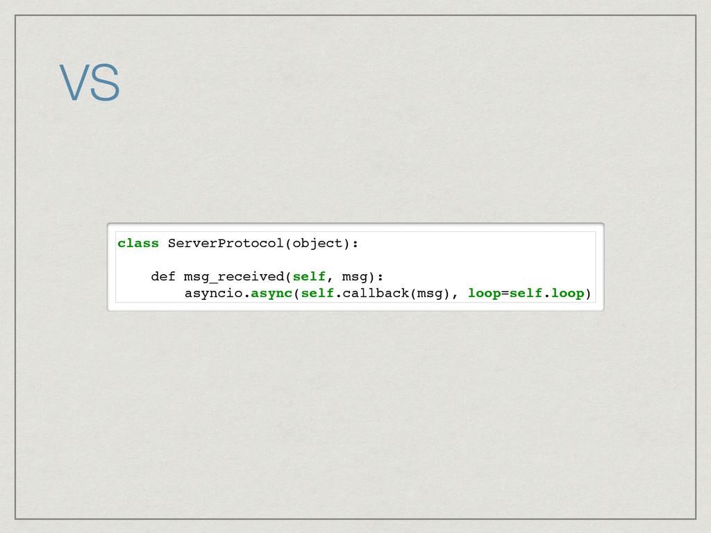 VS class ServerProtocol(object): def msg_receiv...
