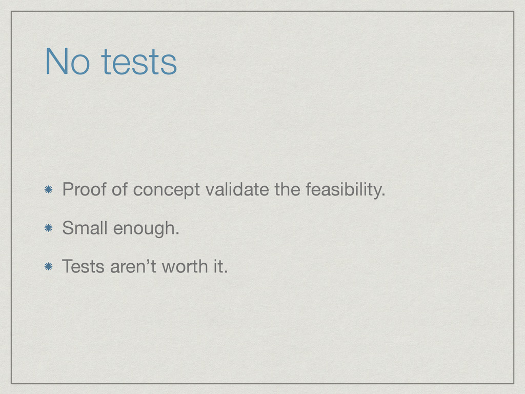 No tests Proof of concept validate the feasibil...