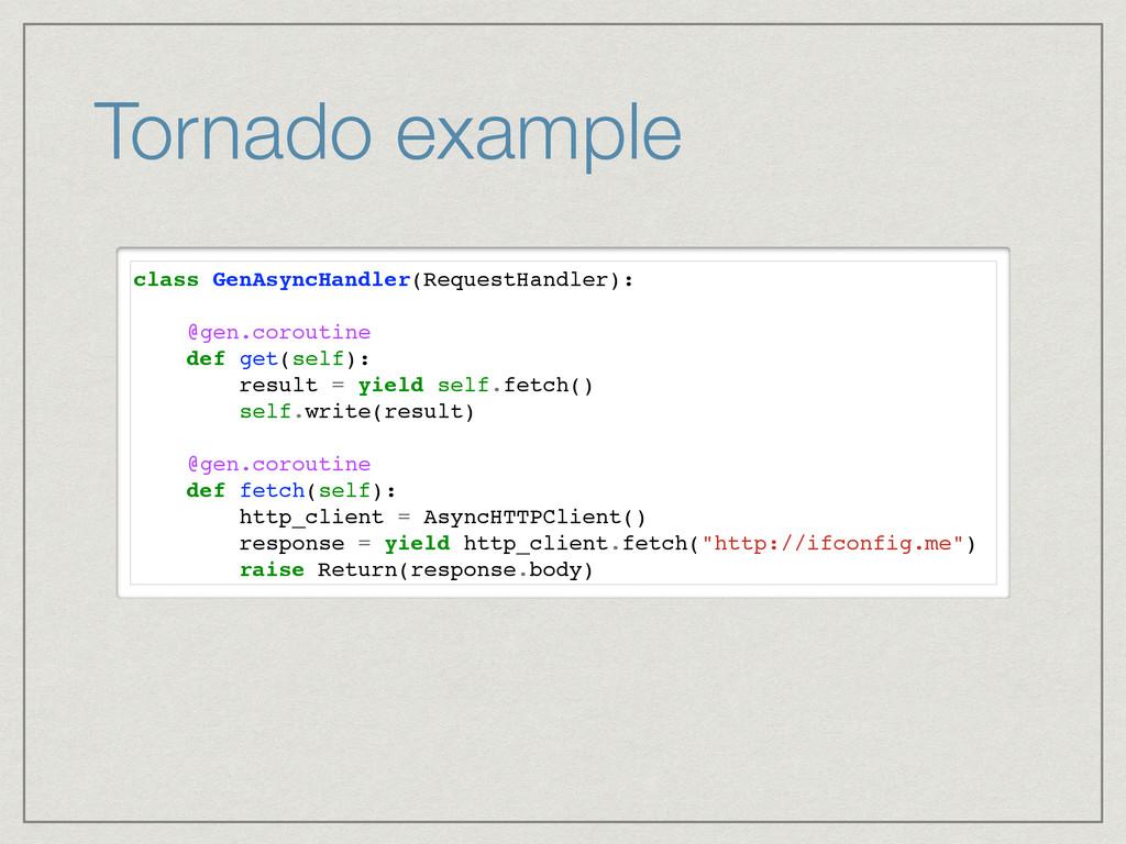 Tornado example class GenAsyncHandler(RequestHa...