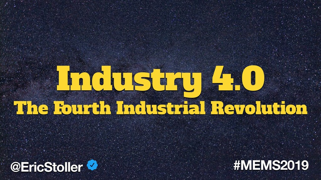 Industry 4.0 The Fourth Industrial Revolution @...